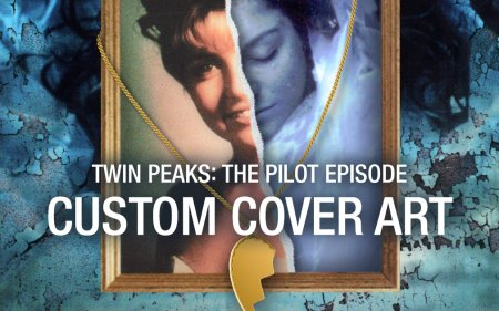Twin Peaks: The Pilot Episode custom cover art