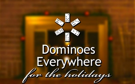 Dominoes Everywhere for the holidays