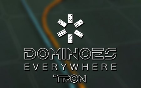 Dominoes Everywhere: TRON