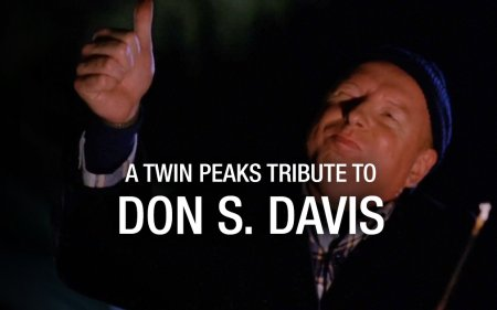 A Twin Peaks Tribute to Don S. Davis
